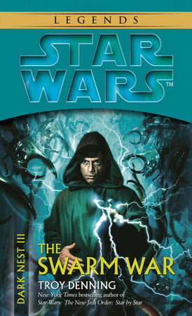 Star Wars: Dark Nest III: The Swarm War by Troy Denning