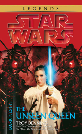 The Unseen Queen: Star Wars (Dark Nest, Book II) by Troy Denning