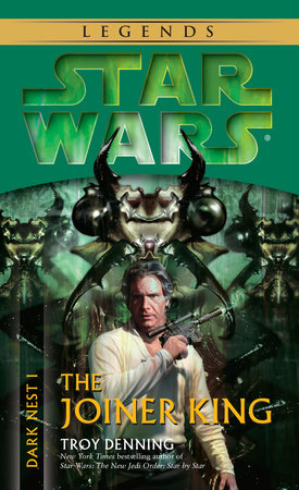 Star Wars: Dark Nest I: The Joiner King by Troy Denning