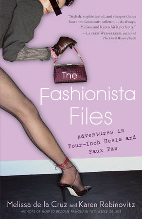 The Fashionista Files by Melissa De La Cruz and Karen Robinovitz