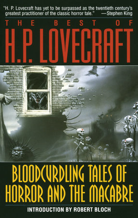 Bloodcurdling Tales of Horror and the Macabre: The Best of H. P. Lovecraft by H.P. Lovecraft