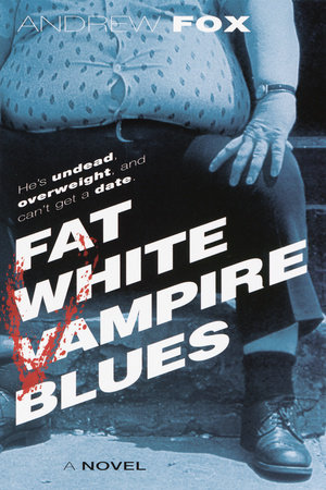 Fat White Vampire Blues by