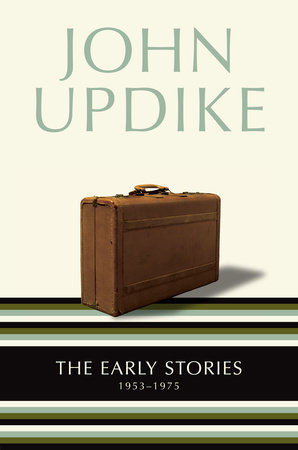 The Early Stories by John Updike