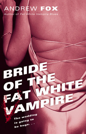 Bride of the Fat White Vampire by