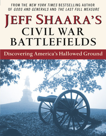 Jeff Shaara's Civil War Battlefields by