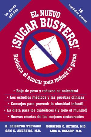 El Nuevo Sugar Busters! by Morrison Bethea, M.D., H. Leighton Steward, Sam Andrews, M.D. and Luis Balart, M.D.