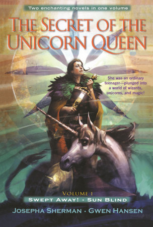 The Secret of the Unicorn Queen, Vol. 1 by Gwen Hansen and Josepha Sherman