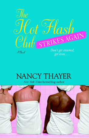 The Hot Flash Club Strikes Again by Nancy Thayer
