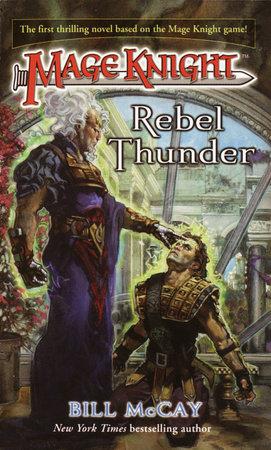 Mage Knight 1: Rebel Thunder