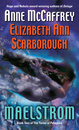 Maelstrom by Elizabeth Ann Scarborough and Anne McCaffrey