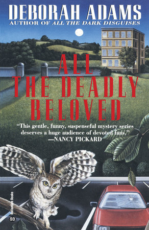 All the Deadly Beloved by Deborah Adams