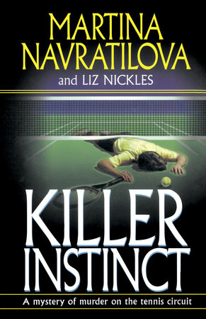Killer Instinct by Martina Navratilova