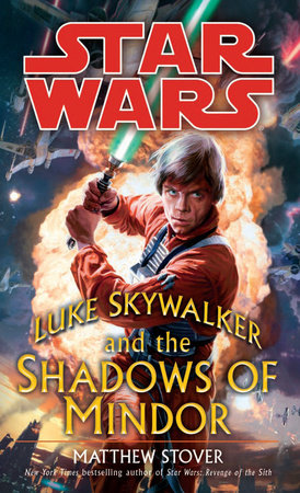 Luke Skywalker and the Shadows of Mindor: Star Wars by Matthew Stover