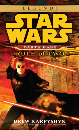 Rule of Two: Star Wars (Darth Bane) by Drew Karpyshyn