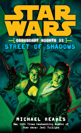 Street of Shadows: Star Wars (Coruscant Nights, Book II) by Michael Reaves