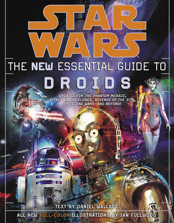 Star Wars: The New Essential Guide to Droids by