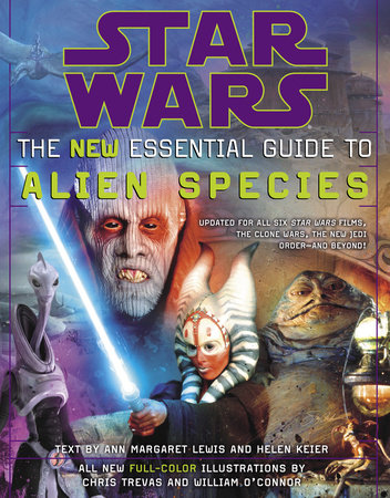 Star Wars: The New Essential Guide to Alien Species by Helen Keier and Ann Margaret Lewis