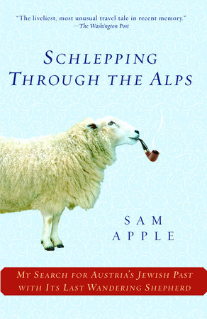 Schlepping Through the Alps by Sam Apple