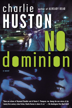 No Dominion by Charlie Huston