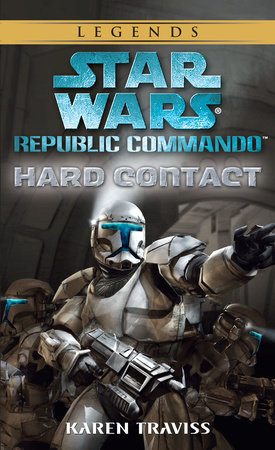 Hard Contact: Star Wars (Republic Commando) by Karen Traviss