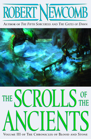 The Scrolls of the Ancients by Robert Newcomb