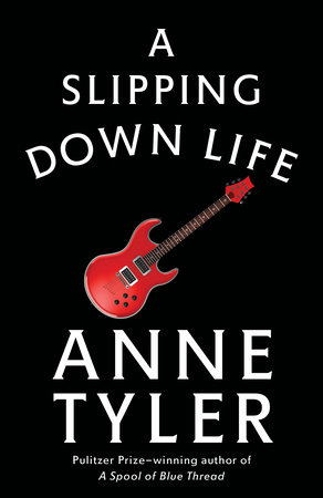 A Slipping-Down Life by Anne Tyler