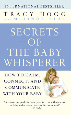 Secrets of the Baby Whisperer by Melinda Blau and Tracy Hogg