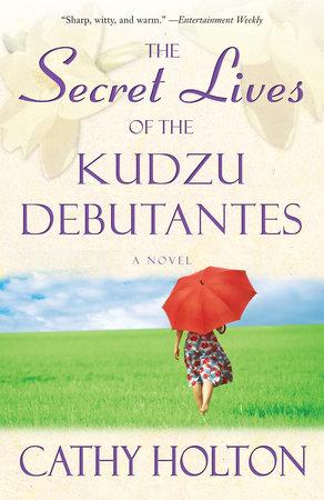 The Secret Lives of the Kudzu Debutantes by