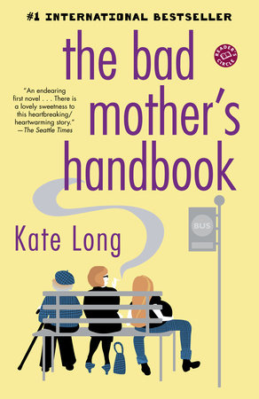 The Bad Mother's Handbook by