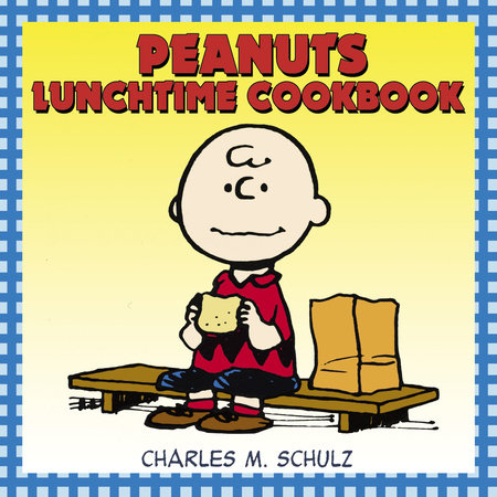 Peanuts Lunchtime Cookbook by