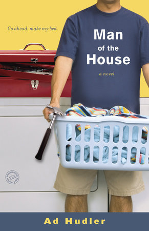 Man of the House by Ad Hudler