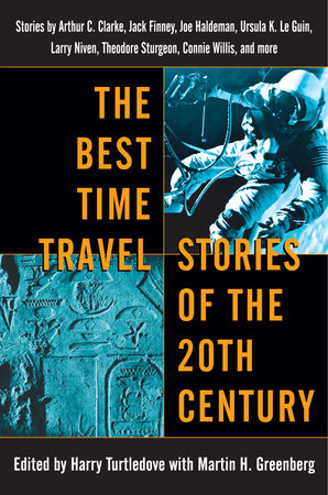 The Best Time Travel Stories of the 20th Century by