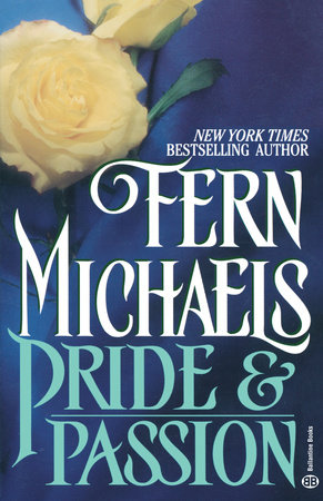 Pride & Passion by Fern Michaels