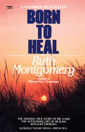 Born to Heal by Ruth Montgomery