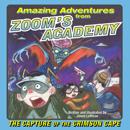Amazing Adventures from Zoom's Academy by