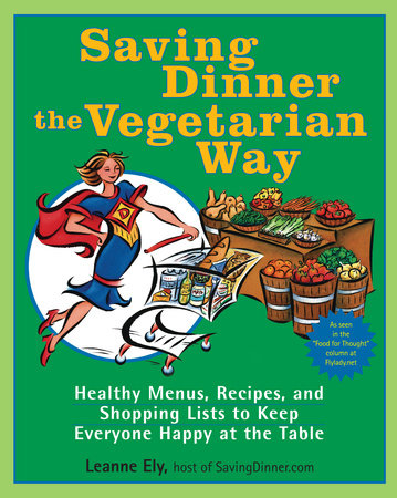 Saving Dinner the Vegetarian Way by Leanne Ely