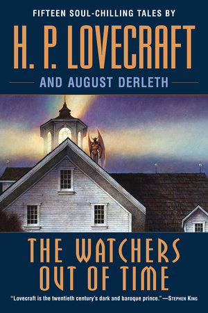 The Watchers Out of Time by August Derleth and H.P. Lovecraft