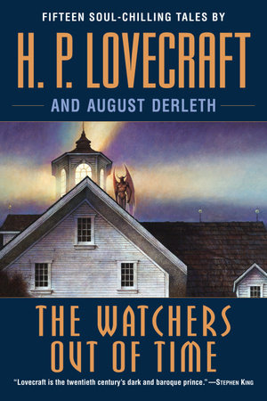 The Watchers Out of Time by H.P. Lovecraft and August Derleth