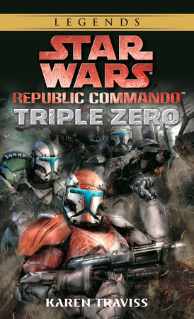 Triple Zero: Star Wars (Republic Commando) by Karen Traviss