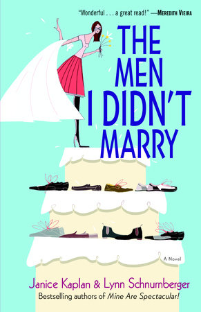 The Men I Didn't Marry by Lynn Schnurnberger and Janice Kaplan
