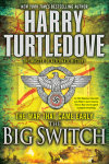 The Big Switch (The War That Came Early, Book Three)