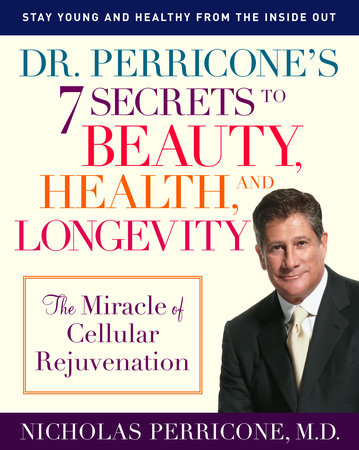 Dr. Perricone's 7 Secrets to Beauty, Health, and Longevity by Nicholas Perricone, M.D.