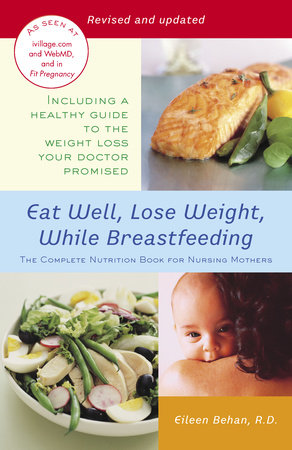 Eat Well, Lose Weight, While Breastfeeding by