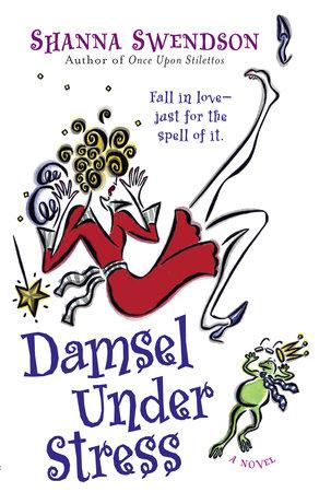 Damsel Under Stress by Shanna Swendson
