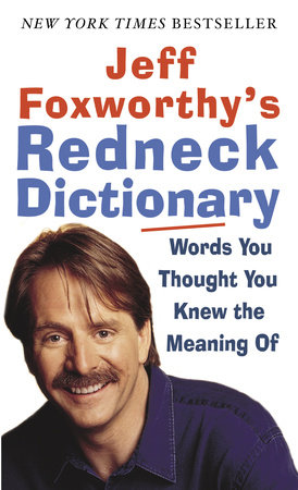 Jeff Foxworthy's Redneck Dictionary by