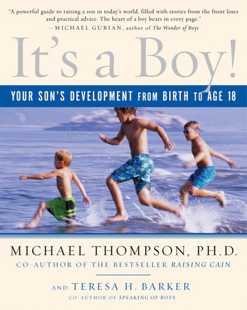 It's a Boy! by Michael Thompson, Ph.D. and Teresa Barker