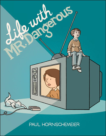 Life with Mr. Dangerous by