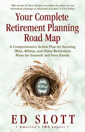 Your Complete Retirement Planning Road Map by Ed Slott