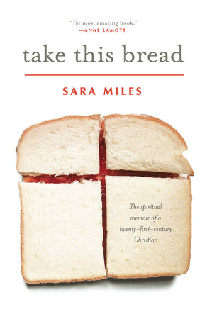 Take This Bread by Sara Miles