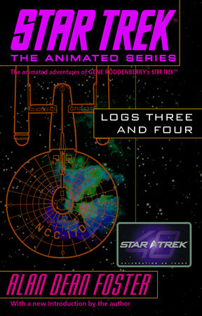 Star Trek Logs Three and Four by Alan Dean Foster